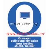 AMMS8693 Wear welding shield/helmet Safety Signages Width 300MM X Height 400MM