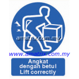 AMMS8691 Lift correctly Safety Signages Type: Rigid Plastic Sheet  Width X Height: 300 X 400mm